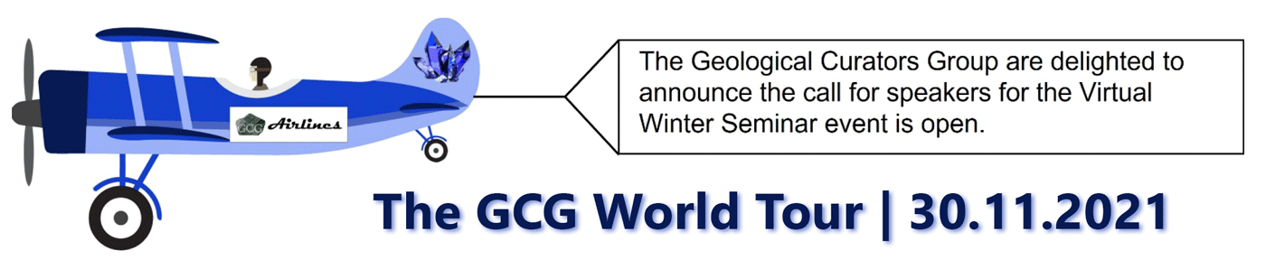 The Geological Curators Group are delighted to announce that the call for speakers for the Virtual Winter Seminar event is now open